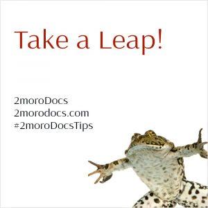 2moroDocs Tips Take a Leap