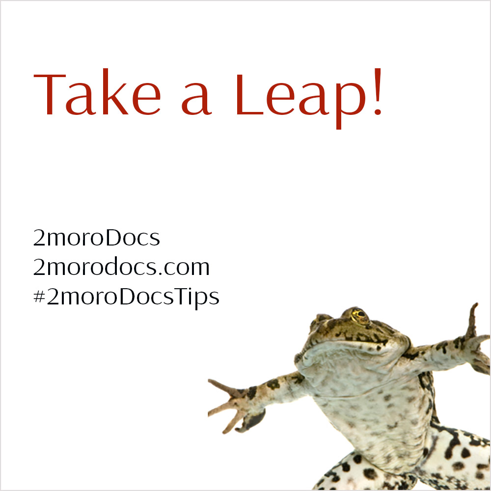 2moroDocs Tips Take a Leap